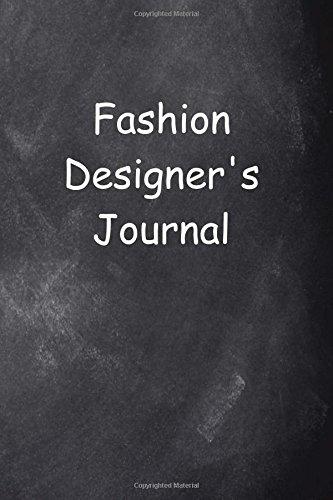 Download Fashion Designer's Journal Chalkboard Design: (Notebook, Diary, Blank Book) (Career Journals Notebooks Diaries) PDF