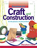 Craft and Construction, MaryAnn F. Kohl, 0876592515