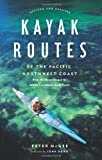 Kayak Routes of the Pacific Northwest Coast, Peter McGee, 1553650336