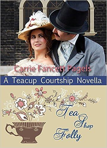 Tea Shop Folly (A Teacup Courtship Novella)