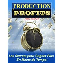 Production & Profits (French Edition)
