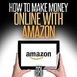 How to Make Money Online with Amazon |  Bri