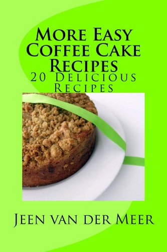 More Easy Coffee Cake Recipes: 20 Quick Recipes with Apple, Walnut, Pecan, Orange