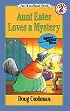 Aunt Eater Loves a Mystery, Doug Cushman and D. Cushman, 0833527290