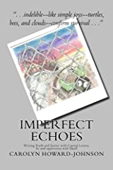 Imperfect Echoes: Writing Truth and Justice with Capital Letters, lie and oppression with Small Paperback