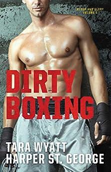 Dirty Boxing (Blood and Glory Book 1) by [St. George, Harper, Wyatt, Tara]