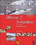 img - for iMovie 2 Solutions: Tips, Tricks, and Special Effects book / textbook / text book