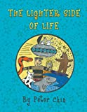 The Lighter Side of Life, Peter Chin, 1622124790