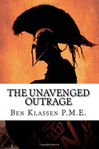 The Unavenged Outrage: Our beliefs are strongly reinforced by an overwhelming mass of substantiated evidence. They are based on the eternal Laws of Nature. .