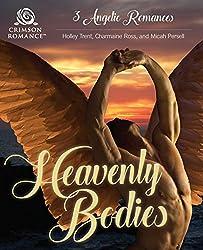 Heavenly Bodies: 3 Angelic Romances
