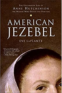anne hutchinson    s way  ms jeannine atkins  michael dooling    american jezebel  the uncommon life of anne hutchinson  the w  who defied the puritans