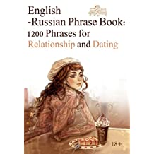 English-Russian Phrase Book: 1200 Phrases for Relationship and Dating
