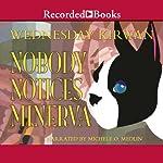 Nobody Notices Minerva   Wednesday Kirwan