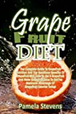 img - for Grapefruit Diet: The Complete Guide To Grapefruit Nutrition And The Nutritious B book / textbook / text book