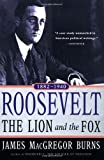 Roosevelt: The Lion and the Fox: Vol. 1, 1882-1940