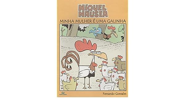 Niquel Nausea: Minha Mulher e Uma Galinha: Fernando Gonsales: 9788575323199: Amazon.com: Books