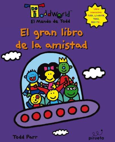 Download El gran libro de la amistad (El mundo de Todd) (El Mundo De Todd / Toddworld) (Spanish Edition) ebook