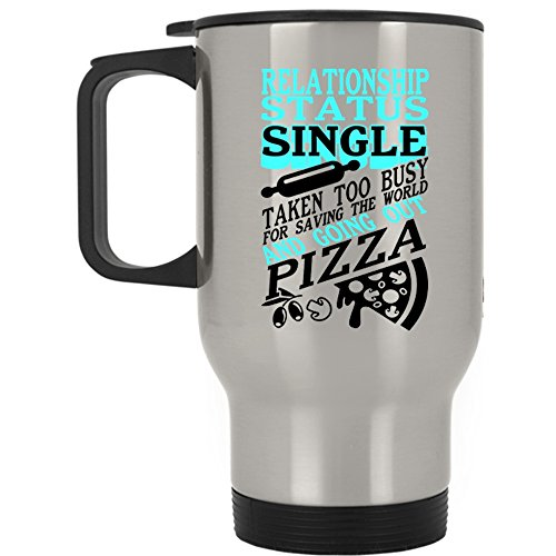 Taken Too Busy For Going Out Pizza Travel Mug, Relationship Status Mug (Travel Mug - Silver)