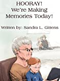 img - for Hooray! We're Making Memories Today! book / textbook / text book