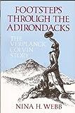 Footsteps Through the Adirondacks, Nina H. Webb, 0925168505