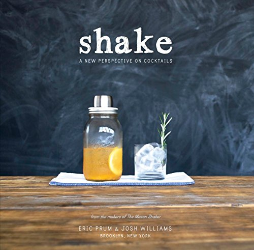 Shake: A New Perspective on Cocktails -