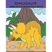 Dinosaur Libro de colorear para niños: Divertido libro para colorear para niños y niñas con 50 adorables páginas de dinosaurios para niños pequeños y niños para colorear (Volumen 1) (Spanish Edition)