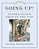 img - for Going Up!: Elisha Otis's Trip to the Top (Great Idea Series) book / textbook / text book