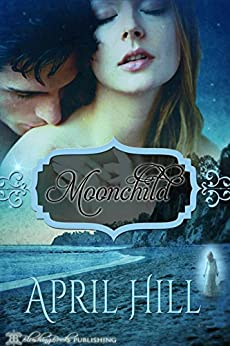 Moonchild by [Hill, April]
