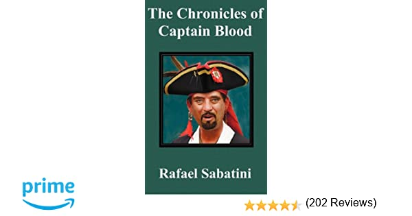 Amazon the chronicles of captain blood 9781849024693 amazon the chronicles of captain blood 9781849024693 rafael sabatini books fandeluxe Ebook collections