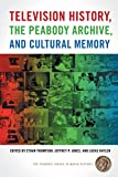 img - for Television History, the Peabody Archive, and Cultural Memory (The Peabody Series in Media History Ser.) book / textbook / text book