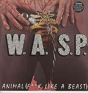 Animal [F**k Like A Beast]