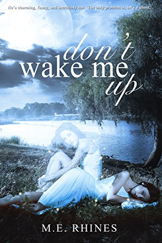 Don't Wake Me Up by [Rhines, M.E.]