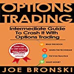 Options Trading: Intermediate Guide to Crash It with Options Trading | Joe Bronski