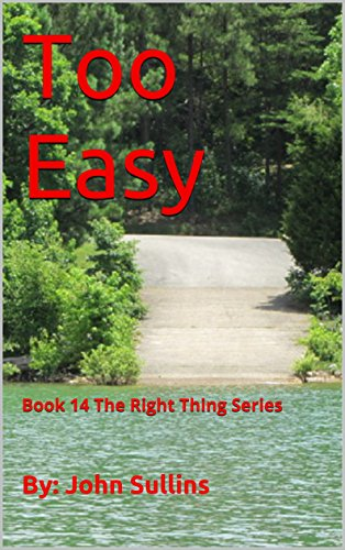 Too Easy: Book 14 The Right Thing Series by [Sullins, By: John]
