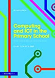 Computing and ICT in the Primary School: From pedagogy to practice