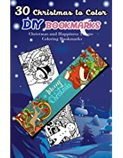 30 Christmas to Color DIY Bookmarks: Christmas and Happiness Theme Coloring Bookmarks