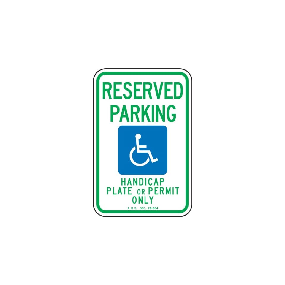 Accuform Signs FRA186RA Engineer Grade Reflective Aluminum Handicapped Parking Sign (Arizona), Legend RESERVED PARKING HANDICAP PLATE OR PERMIT ONLY   A.R.S. SEC. 28 884 with Graphic, 18 Length x 12 Width x 0.080 Thickness, Green/Blue on White