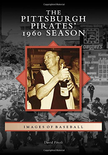 The Pittsburgh Pirates' 1960 Season (Images of -