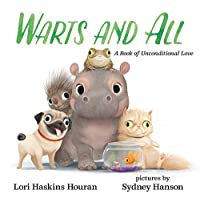 Warts and All: A Book of Unconditional Love