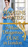 The Most Dangerous Duke in London (Decadent Dukes Society) by  Madeline Hunter in stock, buy online here