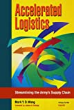 img - for Accelerated Logistics: Streamlining the Army's Supply Chain book / textbook / text book