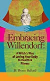Embracing Willendorf: A Witch's Way of Loving Your Body to Health and Fitness