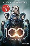 Die 100: Roman (Die 100-Serie, Band 1)