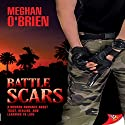 Battle Scars Audiobook by Meghan O'Brien Narrated by Amanda Goodyear
