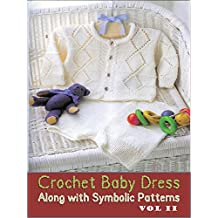 Crochet Baby Items along with Symbolic patterns VOL II