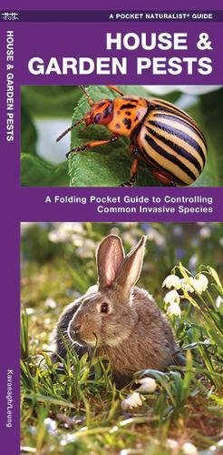 House & Garden Pests: How to Organically Control Common Invasive Species (Pocket Naturalist Guide Series) (A Pocket Naturalist Guide)
