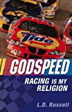 Godspeed : Racing Is My Religion, Russell, L. D., 0826416098
