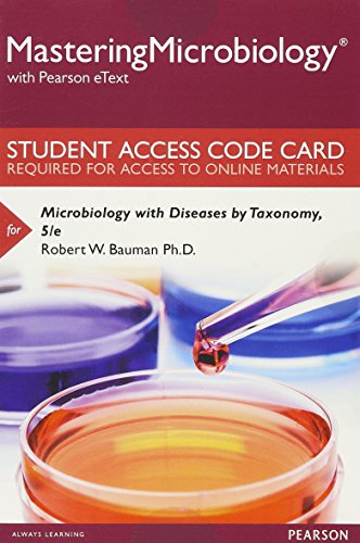 (Mastering Microbiology with Pearson eText -- Standalone Access Card -- for Microbiology with Diseases by Taxonomy (5th Edition))