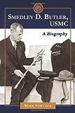 Smedley D. Butler, USMC, Mark Strecker, 0786448075