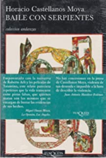 By Horacio Castellanos Moya Baile con serpientes (Spanish Edition)